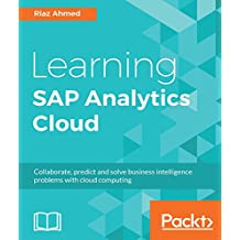 Learning SAP Analytics Cloud: Collaborate, predict and solve business intelligence problems with cloud computing (English Edition)