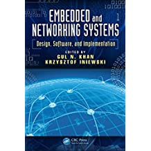 Embedded and Networking Systems: Design, Software, and Implementation (Devices, Circuits, and Systems Book 18) (English Edition)