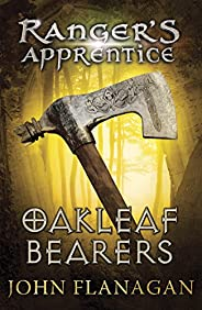 Oakleaf Bearers (Ranger's Apprentice Book 4) (English Edit