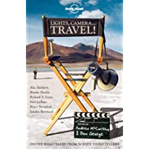 Lights, Camera...Travel! (Lonely Planet Travel Literature) (English Edition)