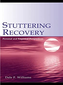 """""""Stuttering Recovery: Personal and Empirical Perspectives (English Edition)"""",作者:[Dale F. Williams]"""
