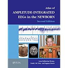 An Atlas of Amplitude-Integrated EEGs in the Newborn (Encyclopedia of Visual Medicine Series) (English Edition)