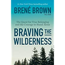 Braving the Wilderness: The Quest for True Belonging and the Courage to Stand Alone (English Edition)