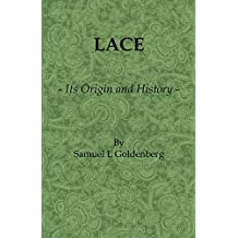 Lace: Its Origin and History (English Edition)