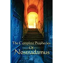 The Complete Prophecies of Nostradamus (English Edition)