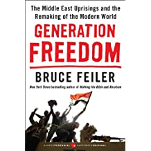 Generation Freedom: The Middle East Uprisings and the Remaking of the Modern World (English Edition)