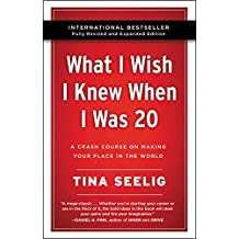 What I Wish I Knew When I Was 20 - 10th Anniversary Edition: A Crash Course on Making Your Place in the World (English Edition)