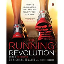The Running Revolution: How to Run Faster, Farther, and Injury-Free--for Life (English Edition)