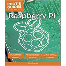 Raspberry Pi (Idiot's Guides) (English Edition)