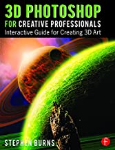 3D Photoshop for Creative Professionals: Interactive Guide for Creating 3D Art (English Edition)