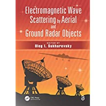Electromagnetic Wave Scattering by Aerial and Ground Radar Objects (English Edition)