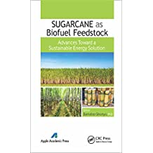 Sugarcane as Biofuel Feedstock: Advances Toward a Sustainable Energy Solution (English Edition)