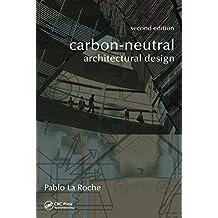 Carbon-Neutral Architectural Design (English Edition)