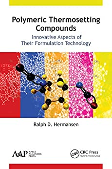 """""""Polymeric Thermosetting Compounds: Innovative Aspects of Their Formulation Technology (English Edition)"""",作者:[Ralph D. Hermansen]"""