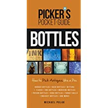 Picker's Pocket Guide to Bottles: How to Pick Antiques Like a Pro (English Edition)