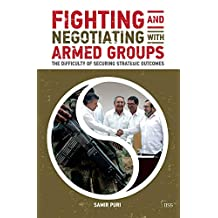 Fighting and Negotiating with Armed Groups: The Difficulty of Securing Strategic Outcomes (Adelphi series) (English Edition)