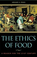 The Ethics of Food: A Reader for the Twenty-First Century (English Edition)