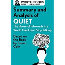 Summary and Analysis of Quiet: The Power of Introverts in a World That Can't Stop Talking: Based on the Book by Susan Cain (English Edition)