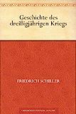Geschichte des drei?igjahrigen Kriegs (免费公版书) (German Editio…