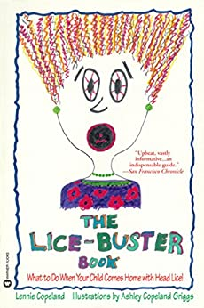 """""""The Lice-Buster Book: What to Do When Your Child Comes Home with Head Lice (English Edition)"""",作者:[Lennie Copeland, Ashley C. Griggs]"""