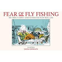 Fear of Fly Fishing: Do Trout Exist? And Other Facts of Reel Life (English Edition)