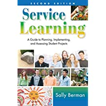 Service Learning: A Guide to Planning, Implementing, and Assessing Student Projects (English Edition)