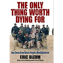 The Only Thing Worth Dying For: How Eleven Green Berets Fought for a New Afghanistan (P.S.) (English Edition)