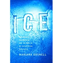 Ice: The Nature, the History, and the Uses of an Astonishing Substance (English Edition)