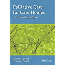 Palliative Care for Care Homes: A Practical Handbook (English Edition)