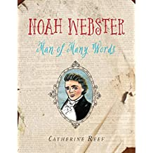 Noah Webster: Man of Many Words (English Edition)