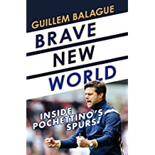 Brave New World: Inside Pochettino's Spurs (English Edition)
