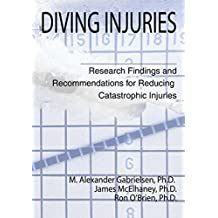 Diving Injuries: Research Findings and Recommendations for Reducing Catastrophic Injuries (English Edition)