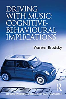 """""""Driving With Music: Cognitive-Behavioural Implications (Human Factors in Road and Rail Transport) (English Edition)"""",作者:[Warren Brodsky]"""