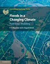 Floods in a Changing Climate: Hydrologic Modeling (International Hydrology Series) (English Edition)