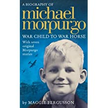 Michael Morpurgo: War Child to War Horse (English Edition)