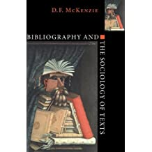 Bibliography and the Sociology of Texts (English Edition)