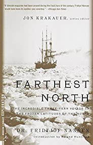 Farthest North: The Incredible Three-Year Voyage to the Frozen Latitudes of the North (Modern Library Explorat