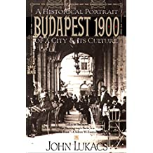 Budapest 1900: A Historical Portrait of a City & Its Culture (English Edition)