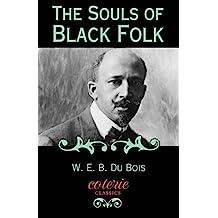 The Souls of Black Folk (Coterie Classics) (English Edition)