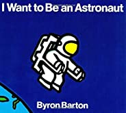 I Want to Be an Astronaut (English Edition)