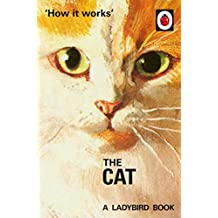 How it Works: The Cat (Ladybirds for Grown-Ups) (English Edition)