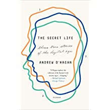The Secret Life: Three True Stories of the Digital Age (English Edition)
