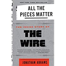 All the Pieces Matter: The Inside Story of The Wire® (English Edition)