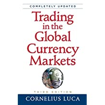 Trading in the Global Currency Markets, 3rd Edition (English Edition)