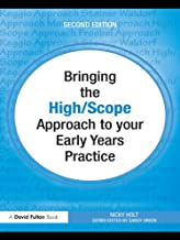 Bringing the High Scope Approach to your Early Years Practice (Bringing ... to your Early Years Practice) (English Edition)