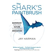The Shark's Paintbrush: Biomimicry and How Nature is Inspiring Innovation (English Edition)