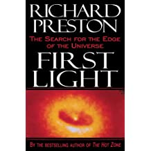 First Light: The Search for the Edge of the Universe (English Edition)