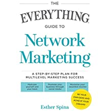 The Everything Guide To Network Marketing: A Step-by-Step Plan for Multilevel Marketing Success (Everything®) (English Edition)