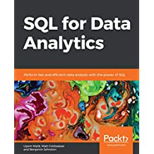 SQL for Data Analytics: Perform fast and efficient data analysis with the power of SQL (English Edition)