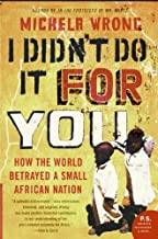 I Didn't Do It for You: How the World Betrayed a Small African Nation (English Edition)